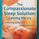 The Compassionate Sleep Solution: Calming the Cry